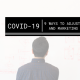 COVID-19: 9 Ways to Adjust Your Marketing and PR Strategy in a Crisis