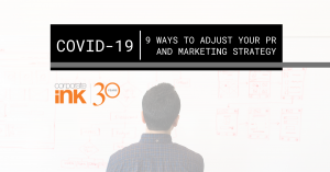 COVID-19: Nine Ways to Adjust Your PR and Marketing for COVID-19